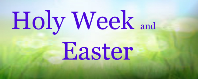 Holy Week and Easter 2